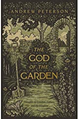 The God of the Garden: Thoughts on Creation, Culture, and the Kingdom Paperback