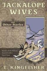 Jackalope Wives And Other Stories Kindle Edition