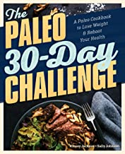 The Paleo 30-Day Challenge: A Paleo Cookbook to Lose Weight and Reboot Your Health (English Edition)