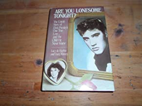 Are You Lonesome Tonight? The Untold Story of Elvis Presley's One True Love and the Child He Never Knew