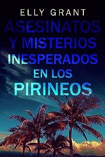 Asesinatos y Misterios Inesperados en los Pirineos (Spanish Edition)