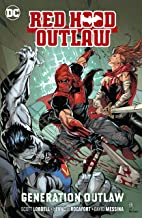 Red Hood: Outlaw (2016-) Vol. 3: Generation Outlaw (Red Hood and the Outlaws (2016-))