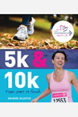 5k and 10k: From Start to Finish Kindle Edition