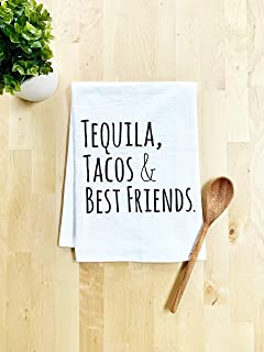 Funny Kitchen Towel, Tequila Tacos & Best Friends, Flour Sack Dish Towel, Sweet Housewarming Gift, White