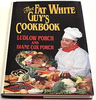 Fat White Guy's Cookbook