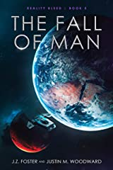 The Fall of Man (Reality Bleed Book 5) Kindle Edition