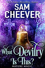 What Devilry is This?: A Paranormal Women's Fiction Novel (Mature Magic Book 1) Kindle Edition