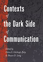 Contexts of the Dark Side of Communication (Lifespan Communication Book 10)