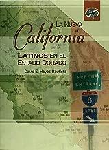 La Nueva California. Latinos en el Estado Dorado (Desarrollo & Migracion / Development and Immigration) (Spanish Edition)