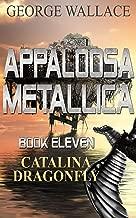 Catalina Dragonfly (Appaloosa Metallica #11)