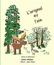 L'orignal et l'oie (French Edition)