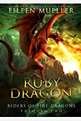 Ruby Dragon: Riders of Fire Dragons, Book 2 (A Dragons' Realm YA epic fantasy adventure) Kindle Edition