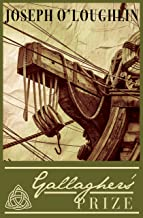 Gallagher's Prize: An Historical Adventure Novel in the Age of Sail