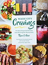 Magic City Cravings: The Most Requested Recipes from Birmingham Restaurants Then & Now