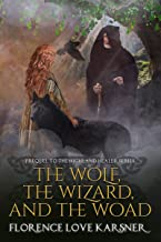 The Wolf, The Wizard, and The Woad (Highland Healer Series Book 4)