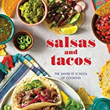 Salsas and Tacos, new edition: The Santa Fe School of Cooking
