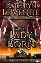 To The Lady Born (Lords of de Royans Book 1)