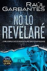 No lo revelaré: Un relato policíaco de asesinatos, misterio y conspiraciones (Rebeca Olsen nº 3) Versión Kindle
