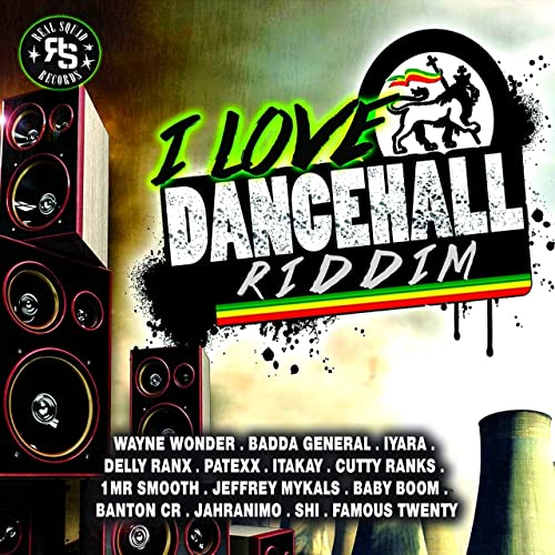 I Love Dancehall Riddim [Explicit] by Various artists on Amazon