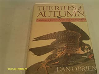 THE RITES OF AUTUMN: A Falconer's Journey Across the American West