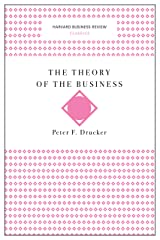 The Theory of the Business (Harvard Business Review Classics) Kindle Edition