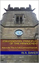 238 Essential Principles of Time Management: Now is the Time to Take Control of Your Life (Baker's Dozen and One Book 3)