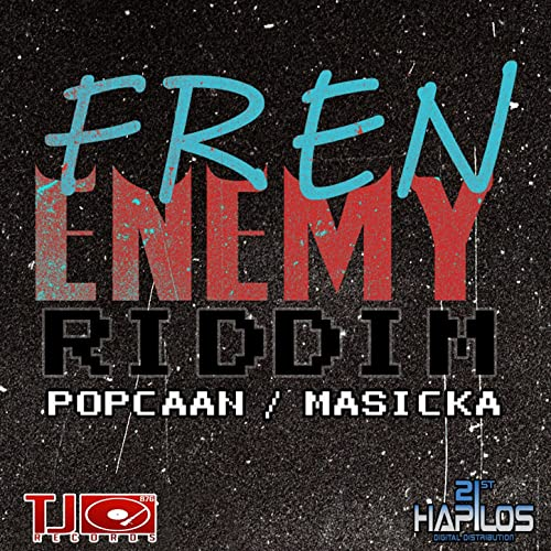Fren Enemy Riddim by Popcaan & TJ Records Masicka on Amazon