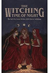 The Witching Time of Night: The Salt City Genre Writers 2020 Horror Anthology (Salt City Genre Writers Anthologies Book 1) Kindle Edition