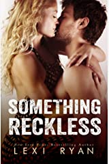 Something Reckless (Reckless And Real Book 1) Kindle Edition