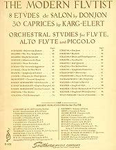 The Modern Flutist: 8 Etudes De Salon By Donjon - 30 Caprices By Karg-elert & Orchestral Studies for Flute Alto-flute & Piccolo (Wind Instrument Music Library)