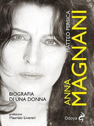 Anna Magnani: biografia di una donna