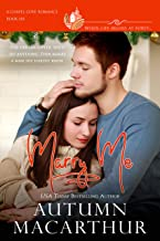 Marry Me: A clean, sweet, faith-filled small-town romance, where life begins at forty (Chapel Cove Book 6)