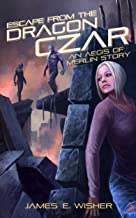 Escape From the Dragon Czar: An Aegis of Merlin Story