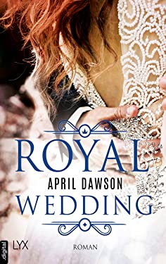 Royal Wedding (Royals-Reihe 1) (German Edition)