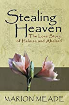 Stealing Heaven: The Love Story of Heloise and Abelard