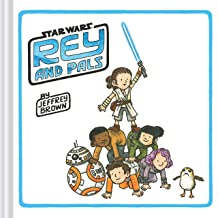 Rey and Pals: (Darth Vader and Son Series, Funny Star Wars Book for Kids and Adults)