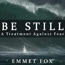 Be Still: A Treatment Against Fear