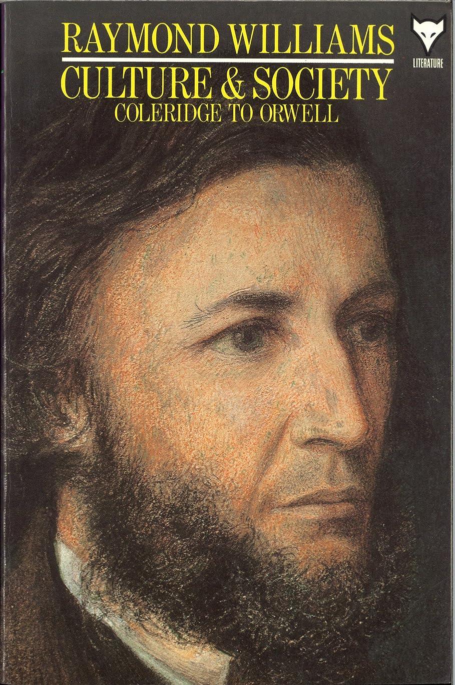 解任人工的なしゃがむCulture and Society: Coleridge to Orwell (Everyman's Library CLASSICS) (English Edition)