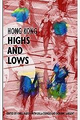 Hong Kong Highs and Lows (Hong Kong Writers Circle Book 14) Kindle Edition