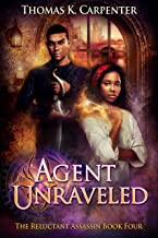 Agent Unraveled: A Hundred Halls Novel (The Reluctant Assassin Book 4)