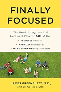 Finally Focused: The Breakthrough Natural Treatment Plan for ADHD That Restores Attention, Minimizes Hyperactivity, and He...