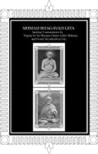 Srimad Bhagavad Gita: Spiritual Commentaries by Yogiraj Lahiri Mahasay and Swami Sriyukteshvar, English translation