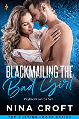 Blackmailing the Bad Girl (Cutting Loose Book 2) Kindle Edition