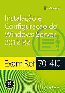 Exam Ref 70-410: Instalação e Configuração do Windows Server 2012 R2 (Microsoft) (Portuguese Edition)