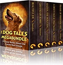 THE DOG TALES MEGABUNDLE: 5 CLASSIC BOOKS ABOUT OUR CANINE BEST FRIENDS