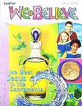 We Meet Jesus in the Sacraments (We Believe)