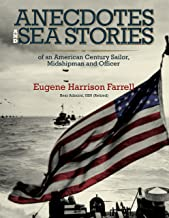 Anecdotes and Sea Stories: An American Century Sailor, Midshipman and Officer