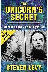 The Unicorn's Secret: Murder in the Age of Aquarius Kindle Edition