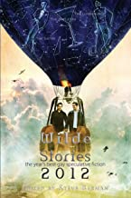 Wilde Stories 2012: The Year's Best Gay Speculative Fiction