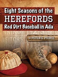 Eight Seasons of the Herefords: Red Dirt Baseball in Ada